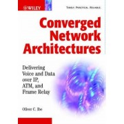 Converged Network Architectures by Oliver C. Ibe