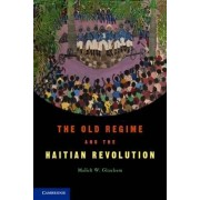 The Old Regime and the Haitian Revolution by Malick W. Ghachem
