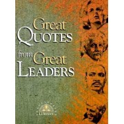 Great Quotes from Great Leaders by Peggy Anderson
