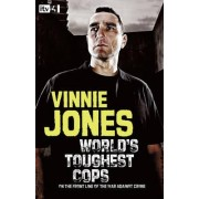 World's Toughest Cops: On the Front Line of the War Against Crime global war against crime by Vinnie Jones