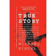 True Story by Michael Finkel