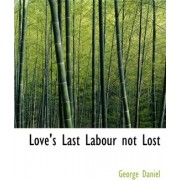 Love's Last Labour Not Lost by George Daniel