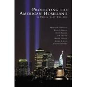 Protecting the American Homeland by Michael E. O'Hanlon