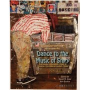 Dance to the Music of Story by Professor David M Boje