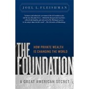 The Foundation by Joel L. Fleishman