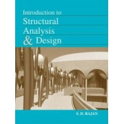 Introduction to Structural Analysis and Design by S. D. Rajan