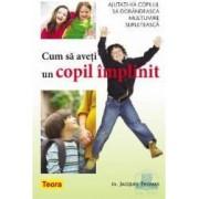 Cum sa aveti un copil implinit - Jacques Thomas
