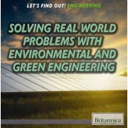 Solving Real World Problems with Environmental and Green Engineering by Kristi Lew