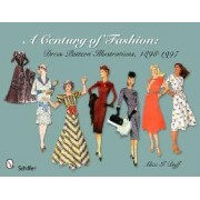 A Century of Fashion: Dress Pattern Illustrations, 1898-1997 by Alice I. Duff