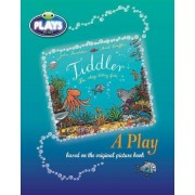 Plays to Act Tiddler: A Play by Julia Donaldson