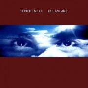 Robert Miles - Dreamland (0743214297421) (1 CD)