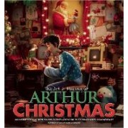 The Art & Making of Arthur Christmas: An Inside Look at Behind-the-Scenes Artwork with Filmmaker Commentary by Aardman Animation