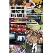 The Social Impact of the Arts by Eleonora Belfiore