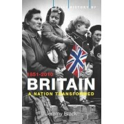 A Brief History of Britain: Nation Transformed: 1851-2010 v. 4 by Professor Jeremy Black