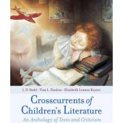 Crosscurrents of Children's Literature by J. D. Stahl