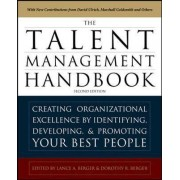 The Talent Management Handbook, Second Edition: Creating a Sustainable Competitive Advantage by Selecting, Developing, and Promoting the Best People by Lance A. Berger