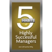 6 Habits of Highly Effective Managers by John Cioffi