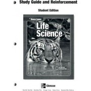 Glencoe Life Science, Study Guide and Reinforcement by McGraw-Hill Education