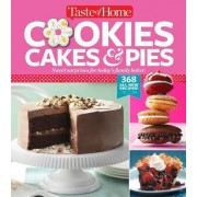Taste of Home Cookies, Cakes & Pies: 368 All-New Recipes