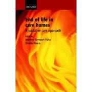 End of Life in Care Homes by Jeanne Samson Katz