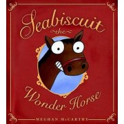 Seabiscuit by Meghan McCarthy
