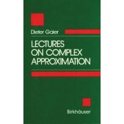 Lectures on Complex Approximation by Dieter Gaier
