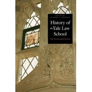 A History of the Yale Law School by Anthony T. Kronman