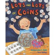 Lots and Lots of Coins by Margarette S Reid