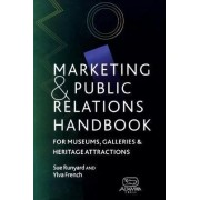 Marketing and Public Relations Handbook for Museums, Galleries and Heritage Attractions by Sue Runyard