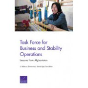 Task Force for Business and Stability Operations: Lessons from Afghanistan