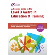 A Concise Guide to the Level 3 Award in Education & Training