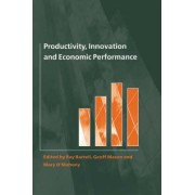 Productivity, Innovation and Economic Performance by Ray Barrell