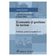 Economie si gestiune in turism. Probleme, proiecte si studii de caz.