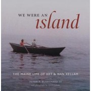 We Were an Island by Peter P. Blanchard