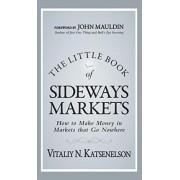 The Little Book of Sideways Markets by Vitaliy N. Katsenelson