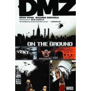 Dmz TP Vol 01 On The Ground by Brian Wood