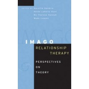 Imago Relationship Therapy by Harville Hendrix