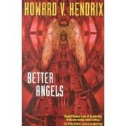 Better Angels by Howard V Hendrix