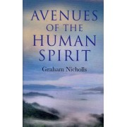 Avenues of the Human Spirit by Graham Nicholls