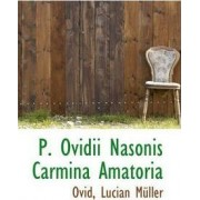P. Ovidii Nasonis Carmina Amatoria by Ovid Lucian Mller