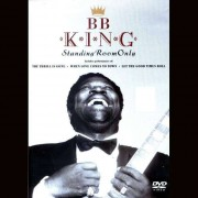 B.B. King - Standing Room Only (0886970870696) (1 DVD)
