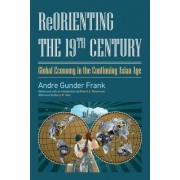 Reorienting the 19th Century by Andre Gunder Frank
