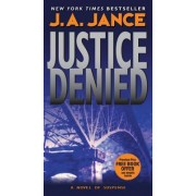 Justice Denied by J A Jance