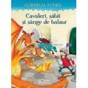 Cavaleri sabii si sange de balaur - Cornelia Funke