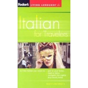 Italian for Travelers (Phrase Book) by Fodor Travel Publications