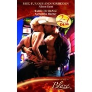 Fast, Furious and Forbidden: AND Hard to Resist by Alison Kent