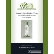 The Story of the World: History for the Classical Child: Volume 3 by Susan Wise Bauer