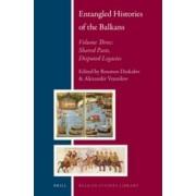 Entangled Histories of the Balkans: Volume 3 by Roumen Daskalov