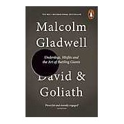 David and Goliath. Underdogs Misfits and the Art of Battling Giants