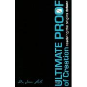 The Ultimate Proof of Creation: Resolving the Origins Debate